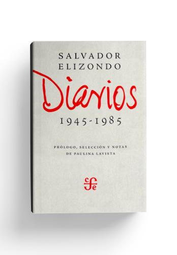 diarios-salvador-elizondo-1945-1985-1
